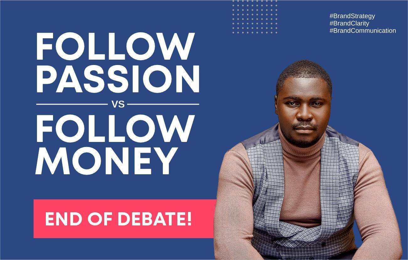 Follow Your Passion Vs. Follow The Money